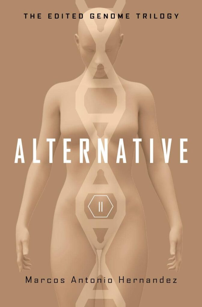 Alternative (The Edited Genome Trilogy Book 2)